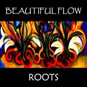 Beautiful Flow - Roots